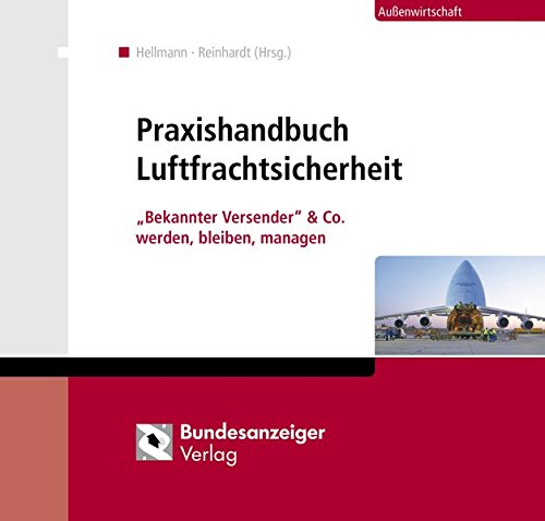 """Praxishandbuch Luftfrachtsicherheit: """"Bekannter Versender"""" & Co. werden, bleiben, managen"""