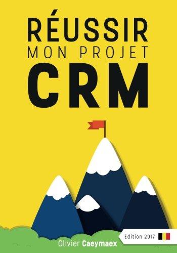 Réussir mon projet CRM