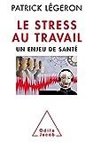 Telecharger Livres Le Stress au travail Un enjeu de sante (PDF,EPUB,MOBI) gratuits en Francaise