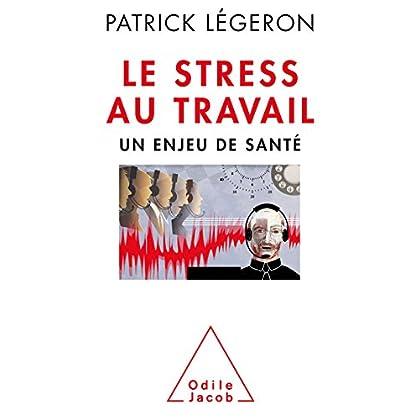 Le Stress au travail: Un enjeu de santé (OJ.PSYCHOLOGIE)
