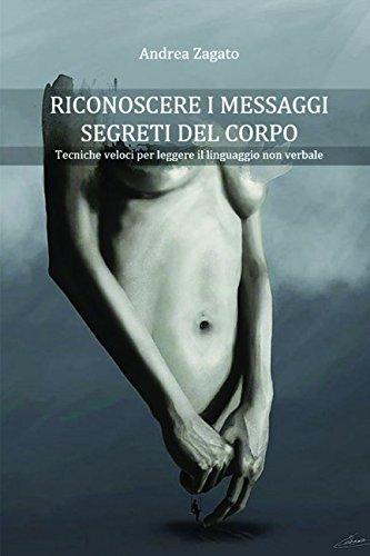 Riconoscere i messaggi segreti del corpo: Tecniche per leggere il linguaggio non verbale