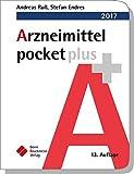 Arzneimittel pocket plus 2017 (pockets) - Andreas Ruß (Herausgeber), Stefan Endres (Herausgeber)