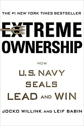 Image result for Extreme Ownership: How U.S. Navy SEALs Lead and Win by Jocko Willink and Leif Babin