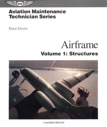 Airframe: Structures: Structures v. 1 (Aviation Maintenance Technician Series) por Dale Crane