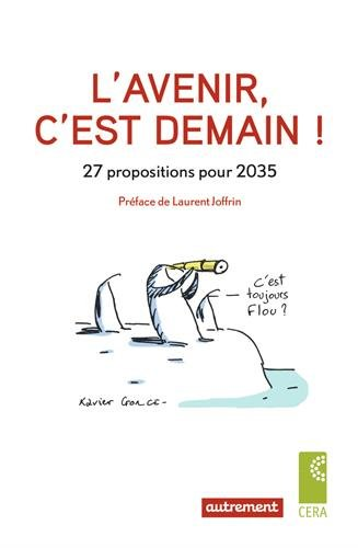 L'avenir, c'est demain ! : 27 propositions pour 2035 par Agnès Chevillon, Danièle Arrivé-Griffin, Gilles Rannou, Robert Stahl