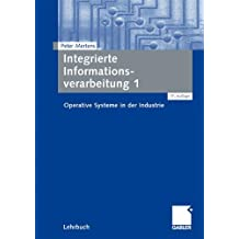 Integrierte Informationsverarbeitung 1: Operative Systeme in der Industrie (German Edition)