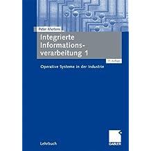 Integrierte Informationsverarbeitung 1: Operative Systeme in der Industrie (German Edition)