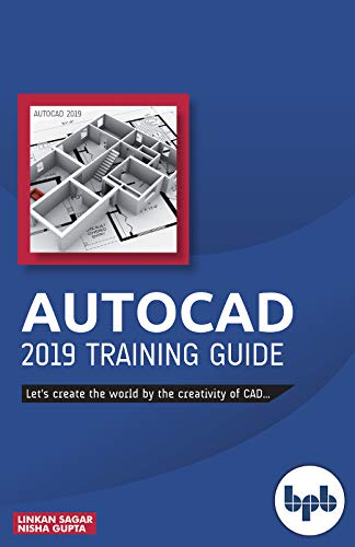 AutoCAD 2019 Training Guide: Let's create the world by the creativity of CAD (English Edition)