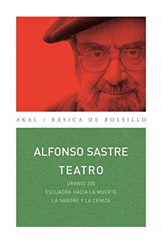 Portada del libro Teatro Alfonso Sastre: Uranio 235 / Escuadra hacia la muerte / La sangre y la ceniza (Nuestros clásicos)