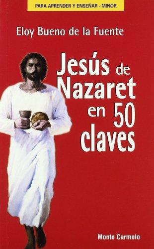 Jesús de Nazaret en 50 claves (Para aprender y enseñar)