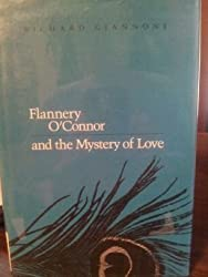Flannery O'Connor and the Mystery of Love by Richard Giannone (1989-04-01)