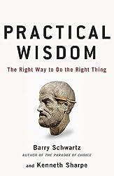 Practical Wisdom by Barry Schwartz (2010-12-30)