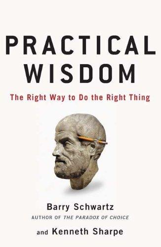 Practical Wisdom by Barry Schwartz (2011-04-21)