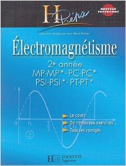 Electromagnétisme : 2e année MP-MP*-PC-PC*-PSI-PSI*-PT-PT* de Jean-Marie Brébec,Thierry Desmarais,Alain Favier ( 15 juillet 2004 )