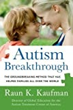 [(Autism Breakthrough: The Groundbreaking Method That Has Helped Families All Over the World)] [Author: Raun K Kaufman] published on (March, 2015)