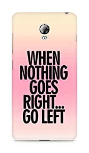 AMEZ when nothing goes right go left Back Cover For Lenovo Vibe P1