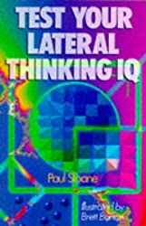 Test Your Lateral Thinking IQ by Paul Sloane (1994-12-31)