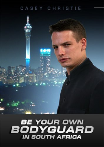 Be Your Own Bodyguard in SA (or Anywhere in the World)