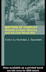 Matters of Conflict: Material Culture, Memory and the First World War