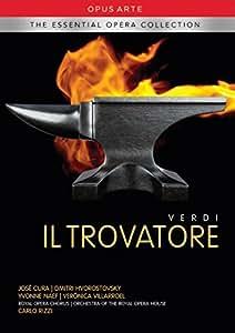 Verdi: Il Trovatore [Jose Cura, Dmitri Hvorostovsky, Yvonne Naef] [Opus Arte: OAMO6010D] [DVD] [2013] [NTSC]