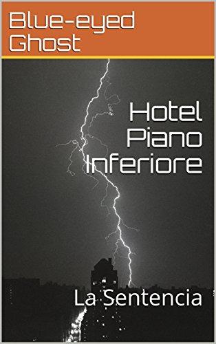 Hotel Piano Inferiore: La Sentencia por Blue-eyed Ghost