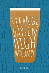 Strange Days in High Wycombe