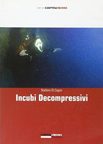 Incubi decompressivi (I libri di Captain Nemo) por Stefano Di Cagno