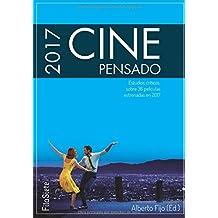 Cine Pensado 2017: Estudios críticos de 36 películas estrenadas en 2017 (FilaSiete)