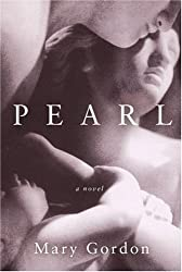 Pearl by Mary Gordon (2005-03-01)