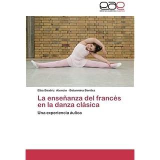 La enseñanza del francés en la danza clásica: Una experiencia áulica