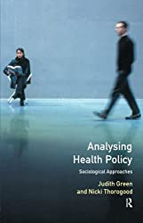 Analysing Health Policy: A Sociological Approach
