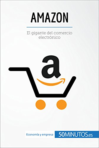 Amazon: El gigante del comercio electrónico (Business Stories ...