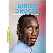 Didier Drogba : Autobiographie d'un joueur engagé (Poche-Vie quotidienne)