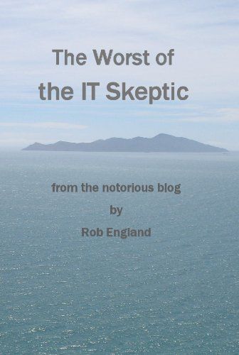 The Worst of the IT Skeptic (English Edition) eBook: Rob England ...