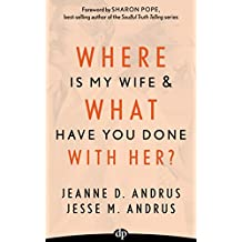 Where Is My Wife and What Have You Done with Her?: A Spouse's Guide to Her Menopause (English Edition)