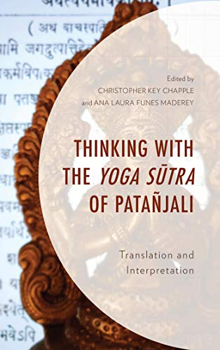 Thinking with the Yoga Sutra of Patañjali: Translation and ...