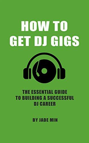 Descargar En Utorrent How To Get DJ Gigs: The Essential Guide to Building a Successful DJ Career Leer Formato Epub