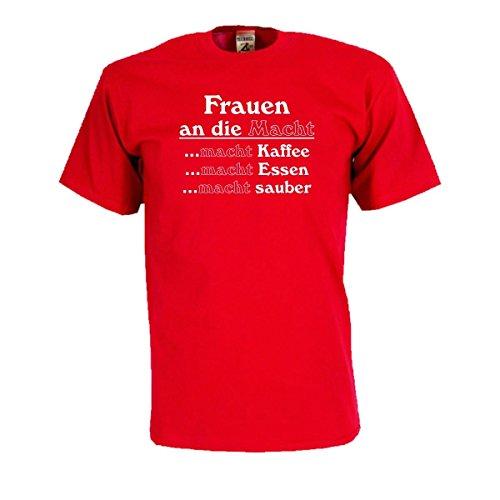Frauen an die MACHT - macht Kaffee - macht Essen - macht sauber, lustiges Sprüche T-Shirt, witzig bedrucktes Spaß und Humor Funshirt S-5XL (FS184) Mehrfarbig