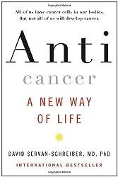 Anticancer: A New Way of Life by David Servan-Schreiber (2008-09-04)