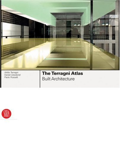 The Terragni Atlas: Built Architecture by Attilio Terragni (2005-03-08)
