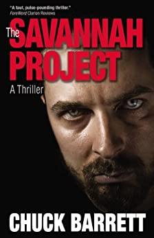 The Savannah Project (The Action-Packed Jake Pendleton Political Thriller series Book 1) by [Barrett, Chuck]
