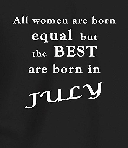Le Donne Migliori Sono Nate in LUGLIO - Maglietta da Donna Regalo di Compleanno Nero + Bianco