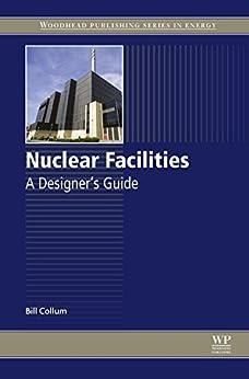 Nuclear Facilities: A Designer's Guide por Bill Collum epub