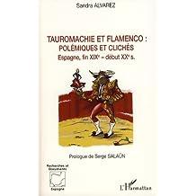 Tauromachie et flamenco: Polémiques et clichés - Espagne, fin XIXe-début XXe siècles