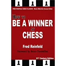 How to Be a Winner at Chess (Fred Reinfeld Chess Classics)