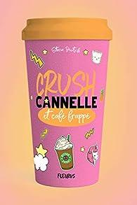 Crush, tome 3 : Coup de foudre, cannelle, café frappé par Stacia Deutsch