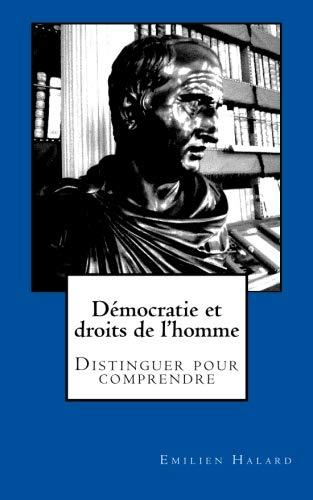 Démocratie et droits de l'homme: Distinguer pour comprendre