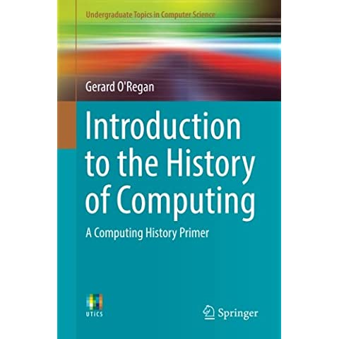 Introduction to the History of Computing: A Computing History (Industria Primer)