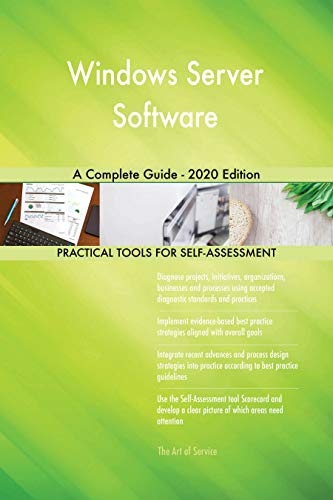 Windows Server Software A Complete Guide - 2020 Edition (English Edition)