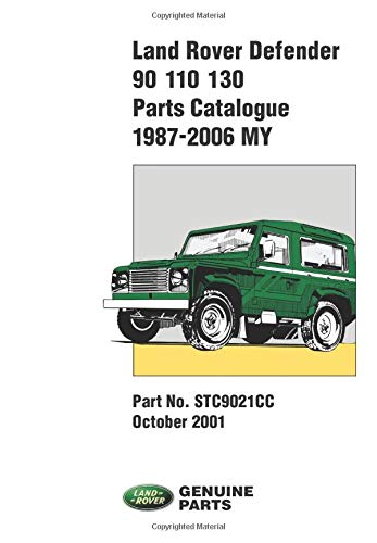Land Rover Defender 90 110 130 Parts Catalogue 1987-2006 MY: STC9021CC (Parts Catalogue 1987-2001)